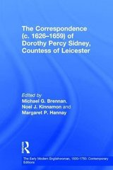 The Correspondence (C.1626-1659) of Dorothy Percy Sidney, Countess of Leicester