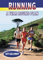 Running: A Year Round Plan by Galloway, Jeff