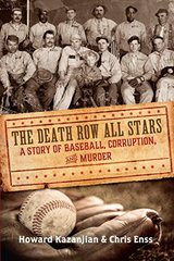 The Death Row All Stars: A Story of Baseball, Corruption, and Murder