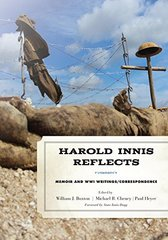 Harold Innis Reflects: Memoir and Wwi Writings/Correspondence