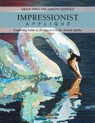 Impressionist Applique: Exploring Value & Design to Create Artistic Quilts