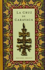 La cruz de Caravaca / The Caravaca Cross