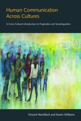 Human Communication Across Cultures: A Cross-Cultural Introduction to Pragmatics and Sociolinguistics