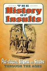 The History of Insults: Put-downs, slights, and snubs through the ages