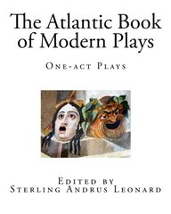 The Atlantic Book of Modern Plays: One-act Plays