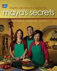 Maya's Secrets: Delightful Latin Dishes for a Healthier You
