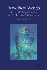 Brave New Worlds: Old and New Classics of Children's Literatures