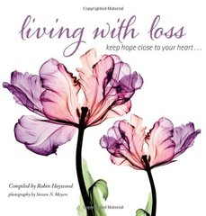 Living With Loss: Keep Hope Close to Your Heart...