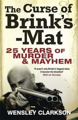 The Curse of Brink's-Mat: Twenty-five years of Murder and Mayhem