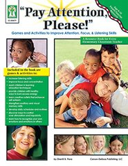 Pay Attention, Please!: Games and Activities to Improve Attention, Focus, and Listening Skills
