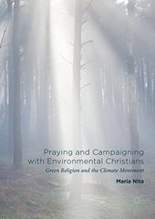 Praying and Campaigning With Environmental Christians: Green Religion and the Climate Movement