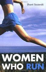 Women Who Run by Sosienski, Shanti