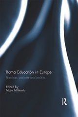 Roma Education in Europe: Practices, policies and politics