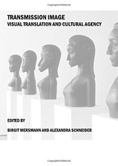 Transmission Image: Visual Translation and Cultural Agency