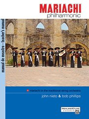 Mariachi Philharmonic: Mariachi in the Traditional String Orchestra