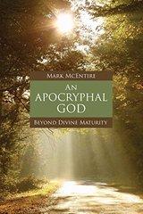 An Apocryphal God: Beyond Divine Maturity