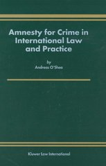 Amnesty for Crime in International Law and Practice