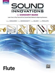 Sound Innovations for Concert Band for Flute, Book 1: A Revolutionary Method for Beginning Musicians