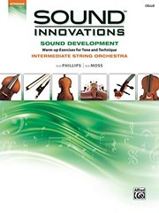 Sound Innovations: Sound Development, Warm-up Exercises for Tone and Technique, Intermediate String Orchestra, Cello