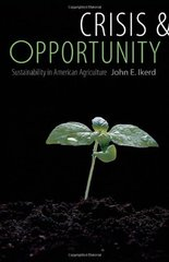 Crisis & Opportunity: Sustainability in American Agriculture