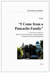 I Come from a Pancasila Family: A Discursive Study on Muslim-Christian Identity Transformation in Indonesian Post-Reformasi Era