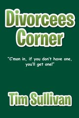 Divorcees Corner: C'mon In, If You Don't Have One, You'll Get One!