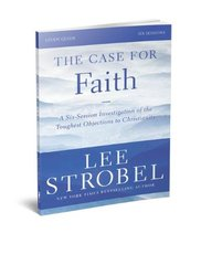 The Case for Faith Study Pack: Investigating the Toughest Objections to Christianity