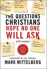 The Questions Christians Hope No One Will Ask: With Answers
