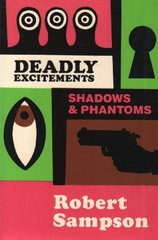 Deadly Excitements: Shadows and Phantoms
