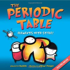 Basher ScienceBasher Science: The Periodic TableBasher Science: The Periodic Table