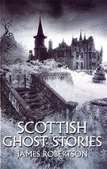 "Scottish Ghost Stories: """""