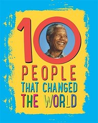 """10: People That Changed The World: """""""""""