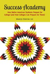 Success Academy: How Native American Students Prepare for College (And How Colleges Can Prepare for Them)