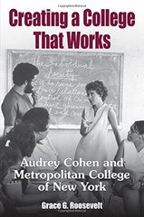 Creating a College That Works: Audrey Cohen and Metropolitan College of New York
