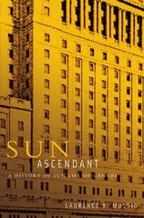 Sun Ascendant: A History of Sun Life of Canada by Mussio, Laurence B.