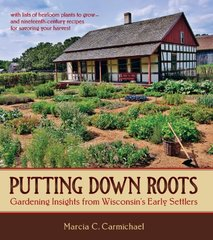 Putting Down Roots: Gardening Insights from Wisconsin's Early Settlers