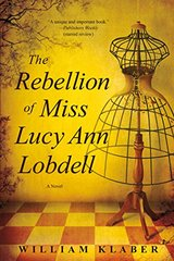 The Rebellion of Miss Lucy Ann LobdellRebellion of Miss Lucy Ann Lobdell / softback