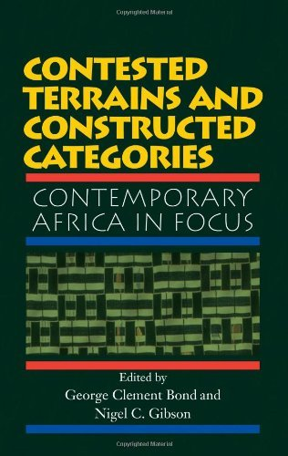 Contested Terrains And Constructed Categories: Contemporary Africa In Focus