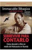 Sobrevivir Para Contarlo / Left to Tell: Como Descubri a Dios En Medio Del Holocausto En Ruanda / Discovering God Amidst the Rwandan Holocaust