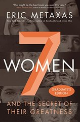 Seven Women: And the Secret of Their Greatness: Graduate's Edition