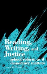 Reading Writing and Justice: School Reform As If Democracy Mattered