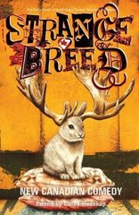 Strange Breed: New Canadian Comedy