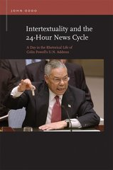 Intertextuality and the 24-Hour News Cycle: A Day in the Rhetorical Life of Colin Powell's U.N. Address