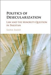 Politics of Desecularization: Law and the Minority Question in Pakistan