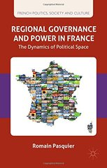 Regional Governance and Power in France: The Dynamics of Political Space