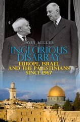 Inglorious Disarray: Europe, Israel and the Palestinians Since 1967