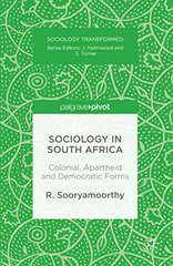 Sociology in South Africa: Colonial, Apartheid and Democratic Forms
