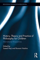 History, Theory and Practice of Philosophy for Children: International Perspectives