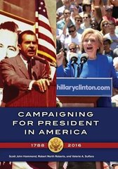 Campaigning for President in America, 1788–2016
