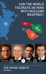 Can the World Tolerate an Iran With Nuclear Weapons?: Krauthammer and Yadlin vs. Zakaria and Nasr: The Munk Debate on Iran